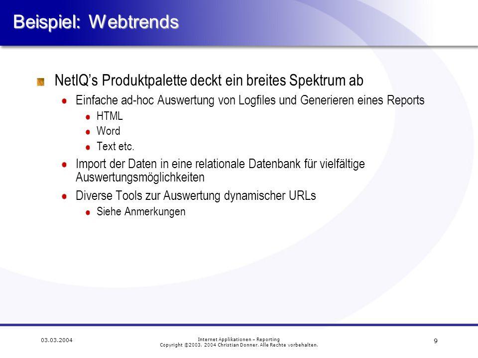 Beispiel: Webtrends NetIQ's Produktpalette deckt ein breites Spektrum ab. Einfache ad-hoc Auswertung von Logfiles und Generieren eines Reports.