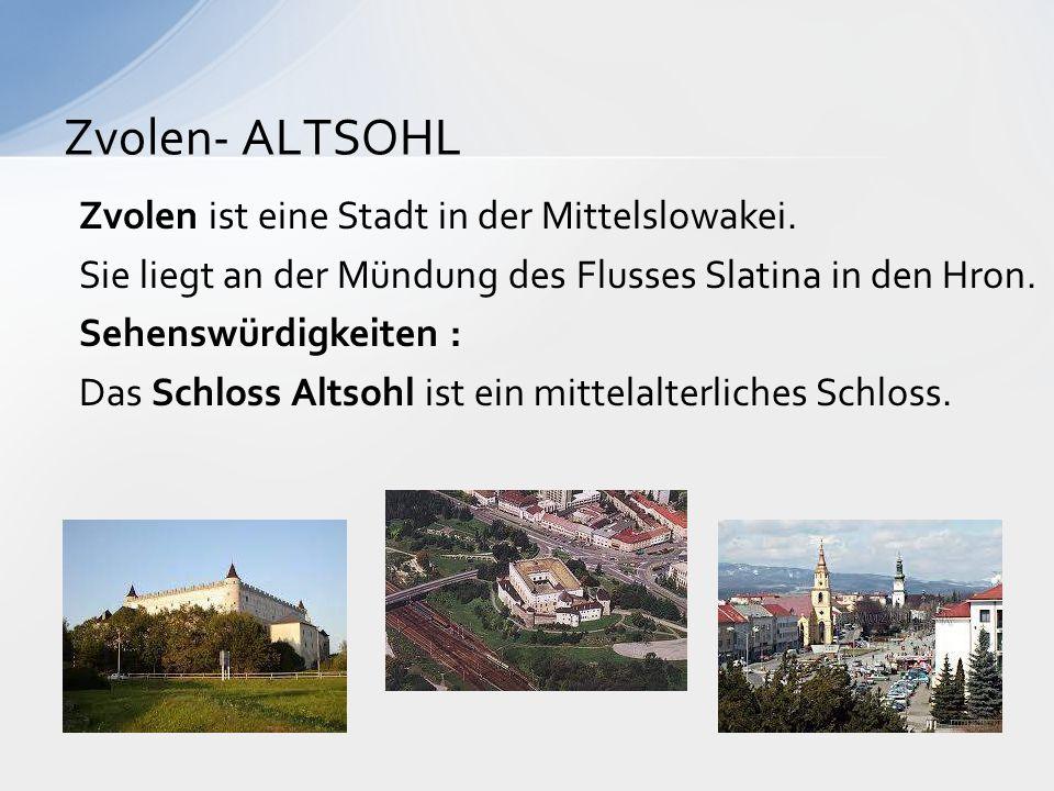 Zvolen- ALTSOHL Zvolen ist eine Stadt in der Mittelslowakei.