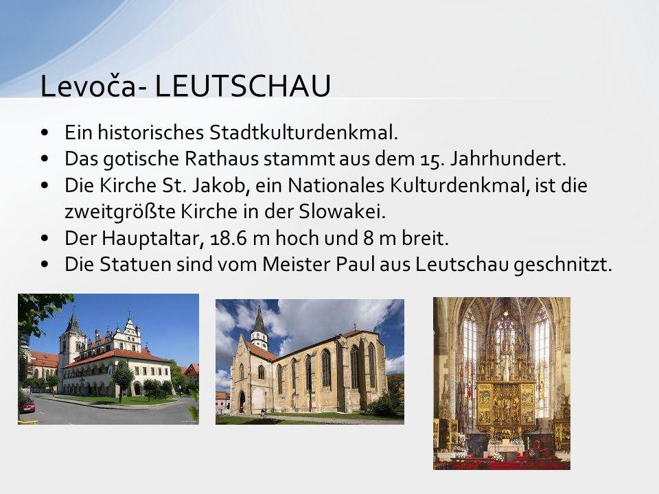 Levoča- LEUTSCHAU Ein historisches Stadtkulturdenkmal.