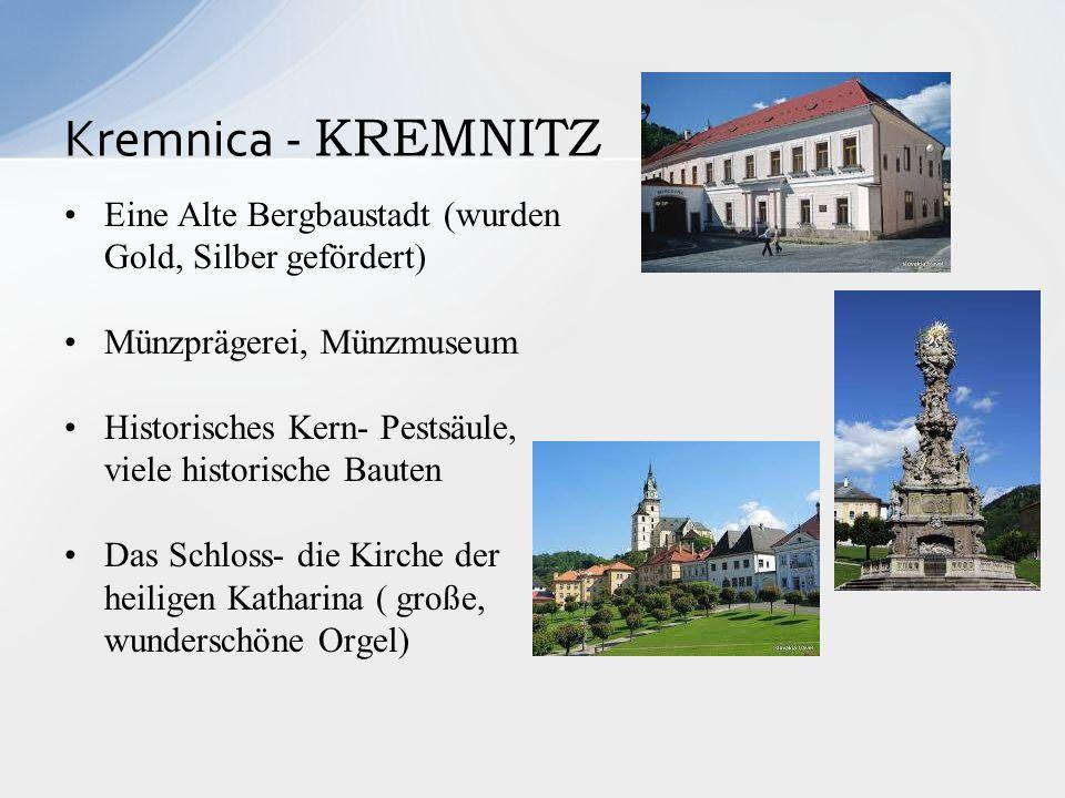 Kremnica - KREMNITZ Eine Alte Bergbaustadt (wurden Gold, Silber gefördert) Münzprägerei, Münzmuseum.