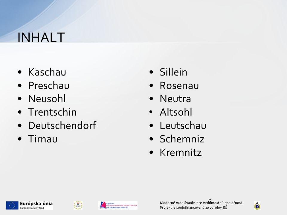 INHALT Kaschau Preschau Neusohl Trentschin Deutschendorf Tirnau