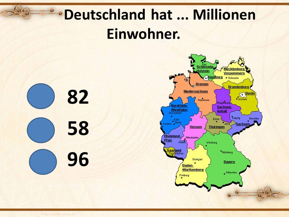 Deutschland hat ... Millionen Einwohner.
