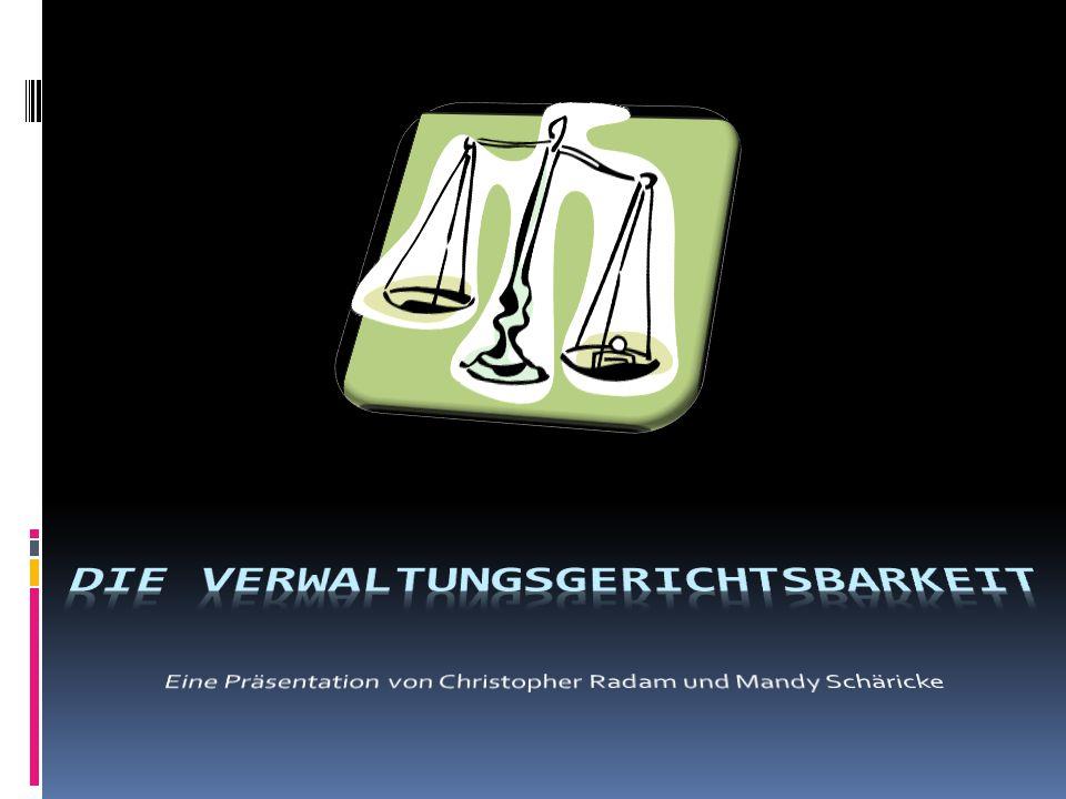 Die Verwaltungsgerichtsbarkeit