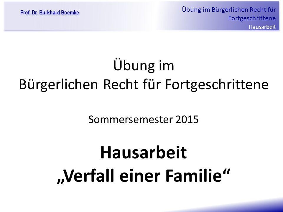 """Übung im Bürgerlichen Recht für Fortgeschrittene Sommersemester 2015 Hausarbeit """"Verfall einer Familie"""
