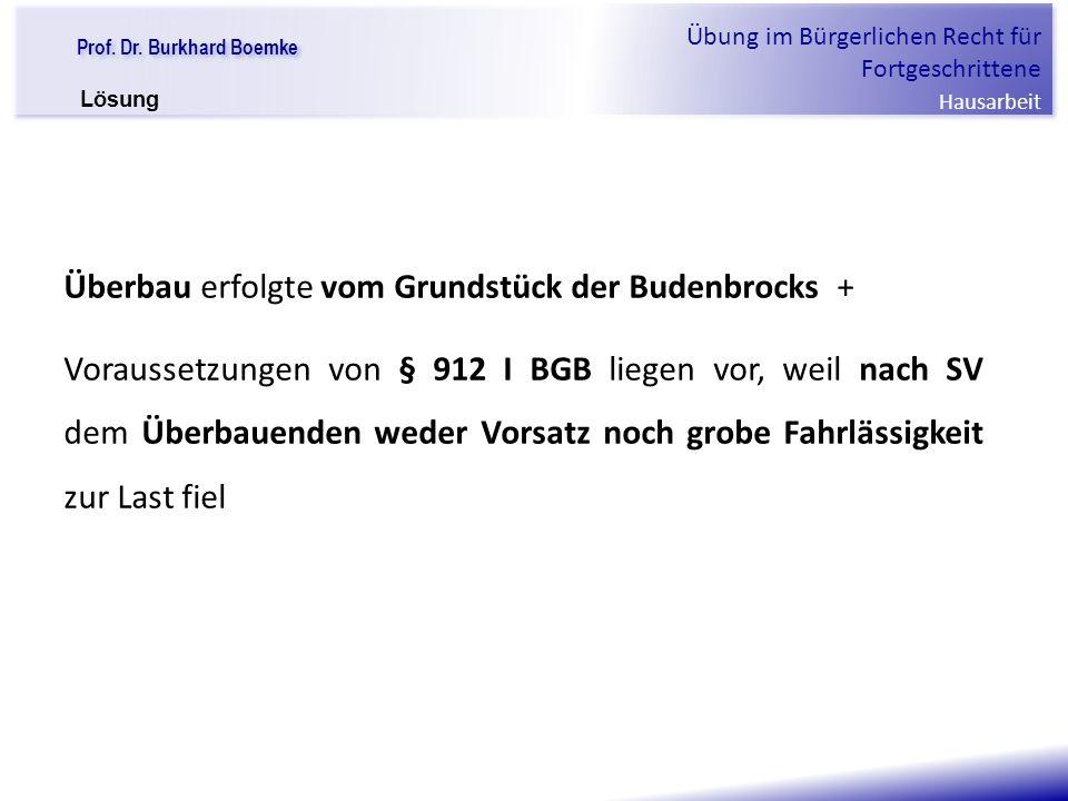 Überbau erfolgte vom Grundstück der Budenbrocks +