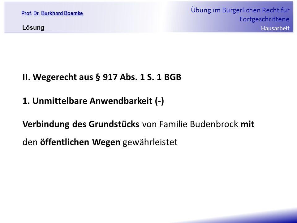 II. Wegerecht aus § 917 Abs. 1 S. 1 BGB