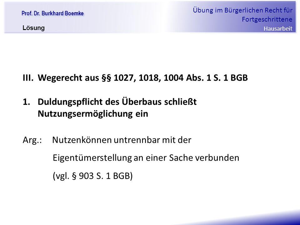 III. Wegerecht aus §§ 1027, 1018, 1004 Abs. 1 S. 1 BGB