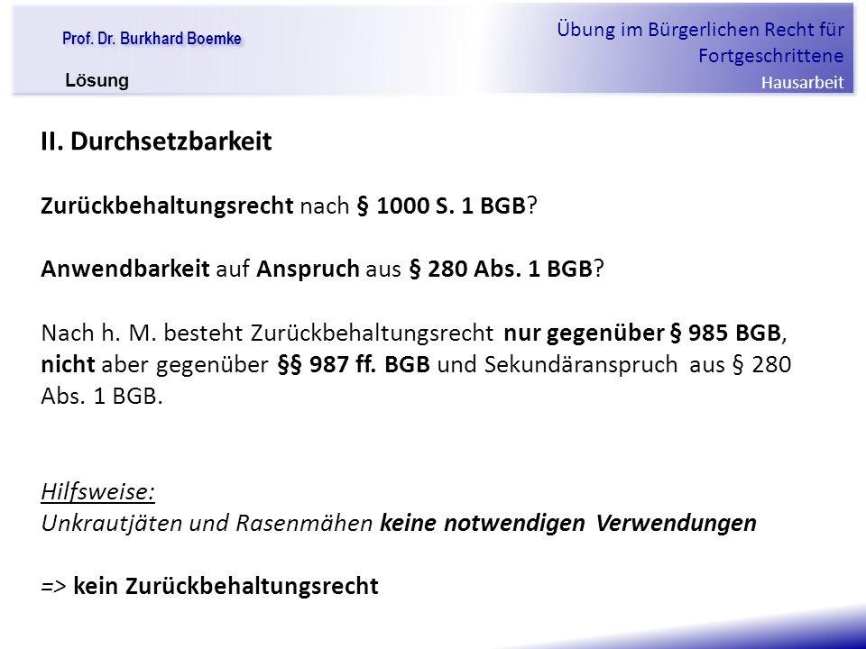 II. Durchsetzbarkeit Zurückbehaltungsrecht nach § 1000 S. 1 BGB