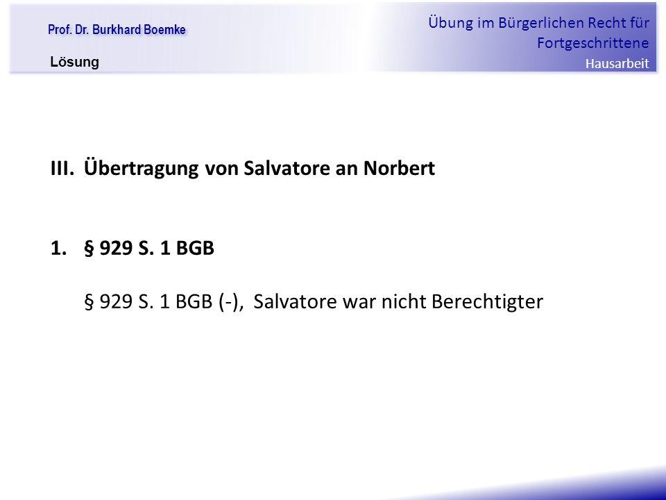 III. Übertragung von Salvatore an Norbert