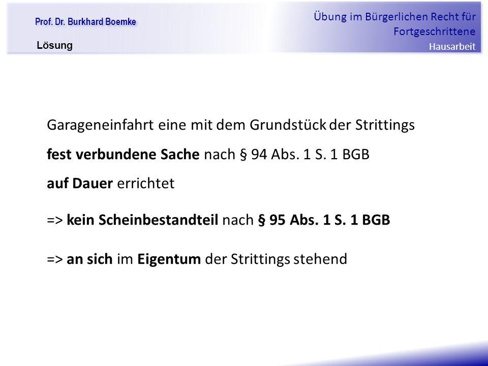=> kein Scheinbestandteil nach § 95 Abs. 1 S. 1 BGB