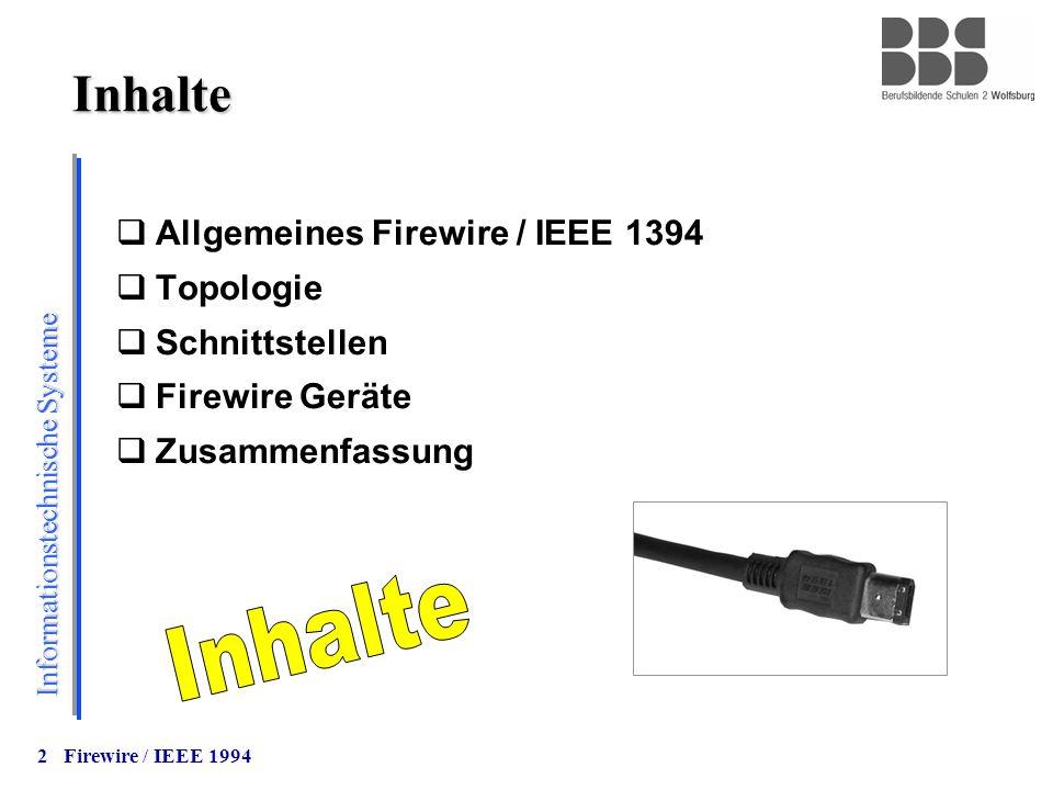 Inhalte Inhalte Allgemeines Firewire / IEEE 1394 Topologie