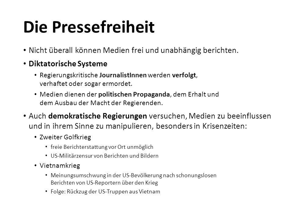Die Pressefreiheit Nicht überall können Medien frei und unabhängig berichten. Diktatorische Systeme.