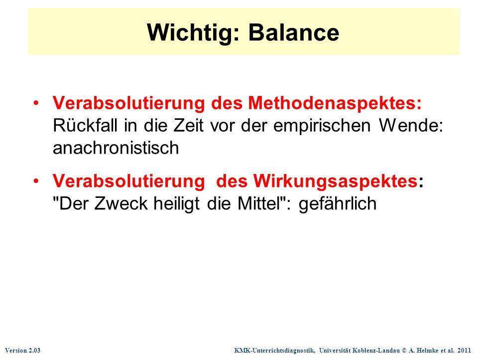 Wichtig: Balance Verabsolutierung des Methodenaspektes: Rückfall in die Zeit vor der empirischen Wende: anachronistisch.