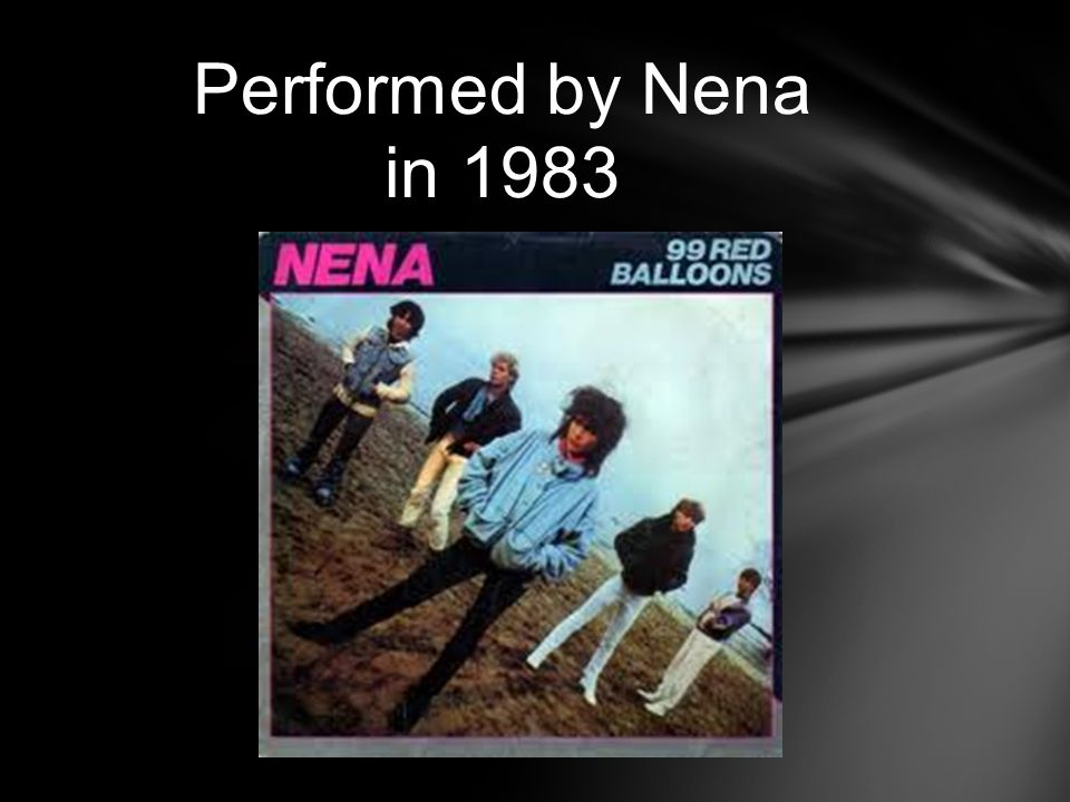 Performed by Nena in 1983