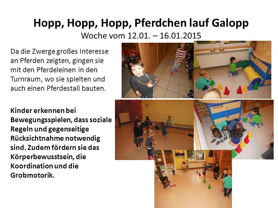 Hopp, Hopp, Hopp, Pferdchen lauf Galopp Woche vom 12.01. – 16.01.2015