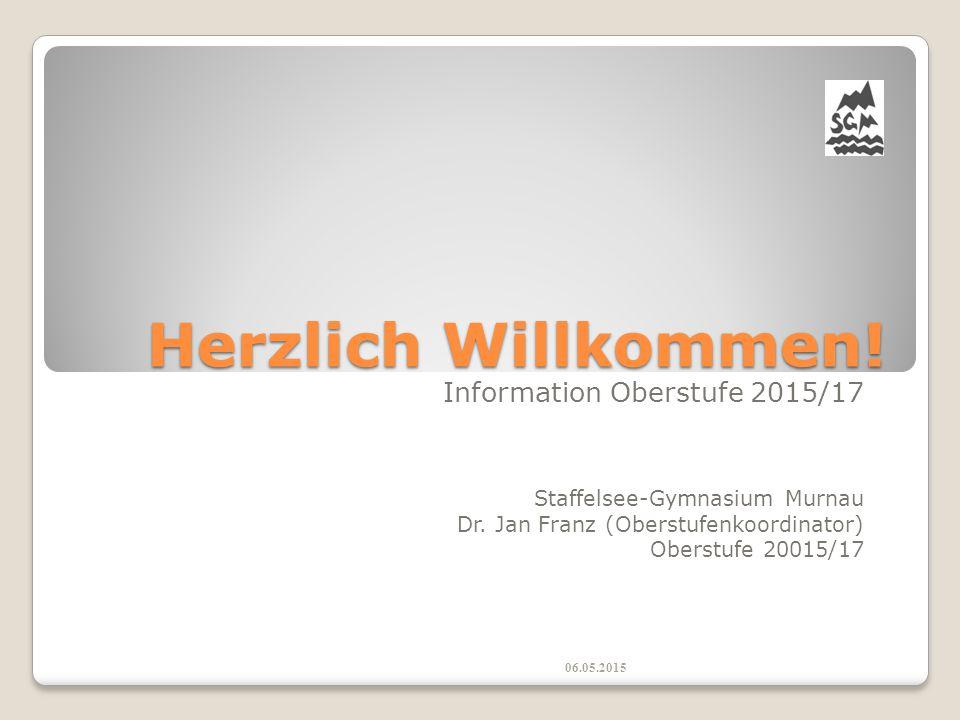 Herzlich Willkommen! Information Oberstufe 2015/17