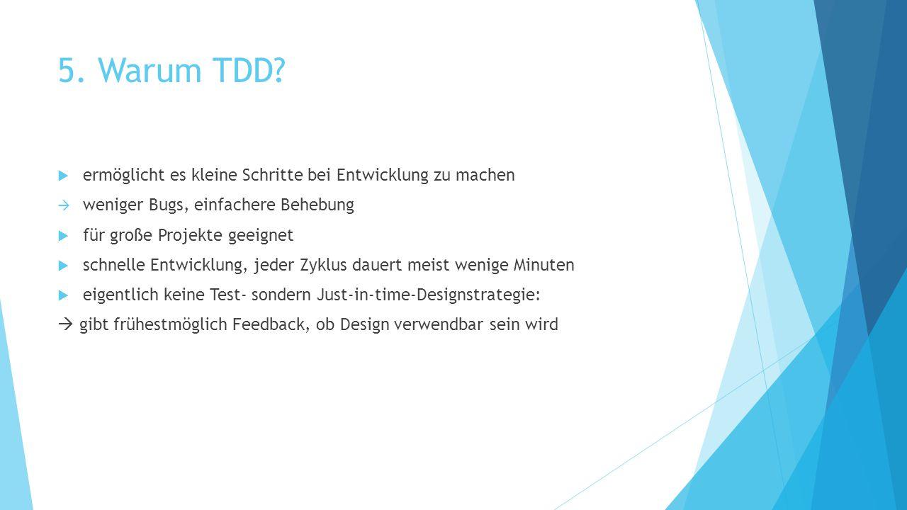 5. Warum TDD ermöglicht es kleine Schritte bei Entwicklung zu machen
