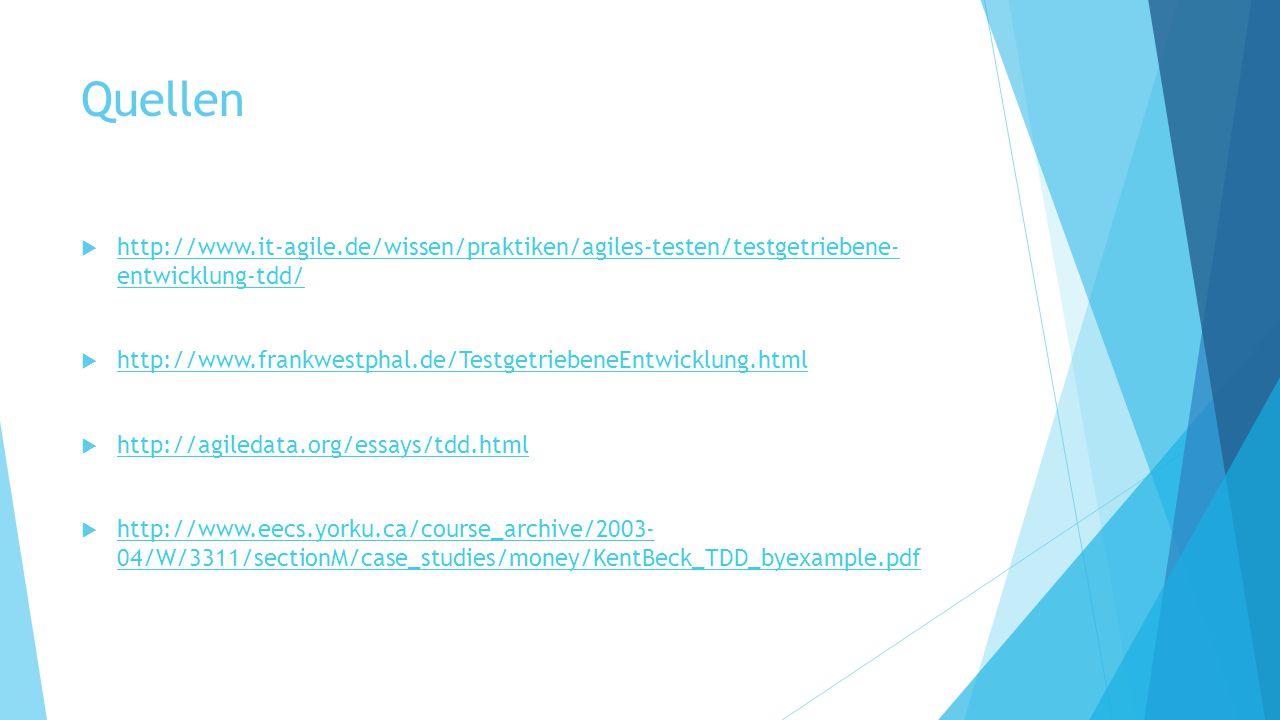 Quellen http://www.it-agile.de/wissen/praktiken/agiles-testen/testgetriebene- entwicklung-tdd/