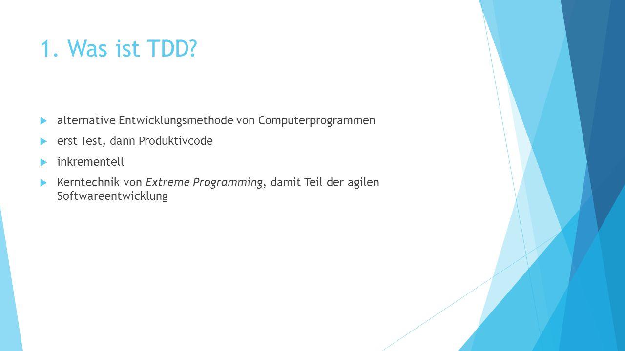 1. Was ist TDD alternative Entwicklungsmethode von Computerprogrammen