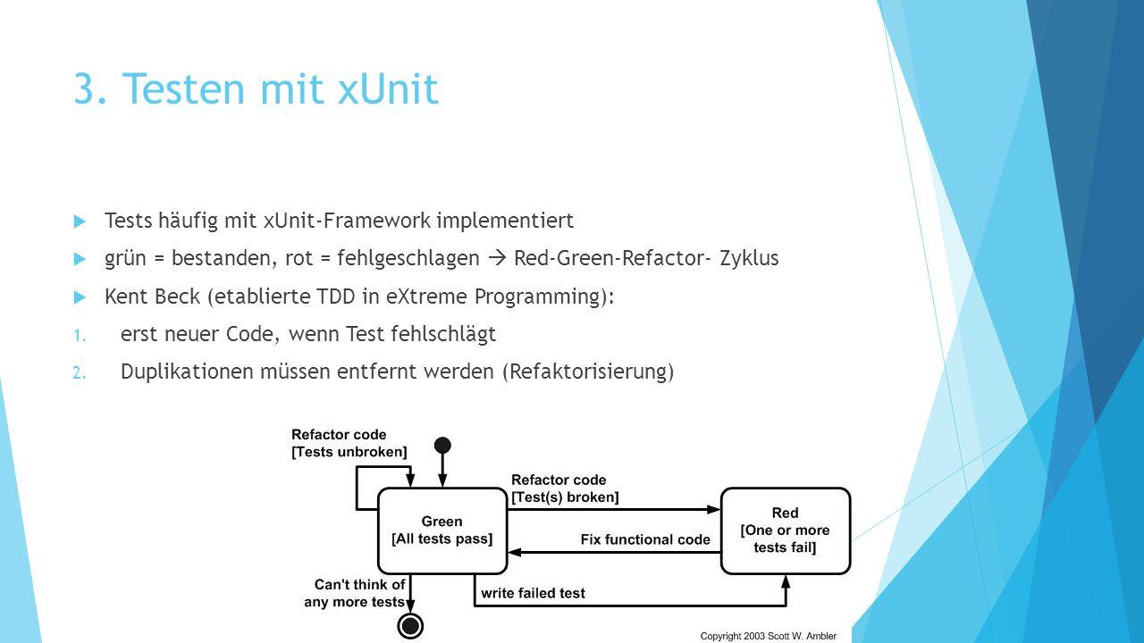 3. Testen mit xUnit Tests häufig mit xUnit-Framework implementiert