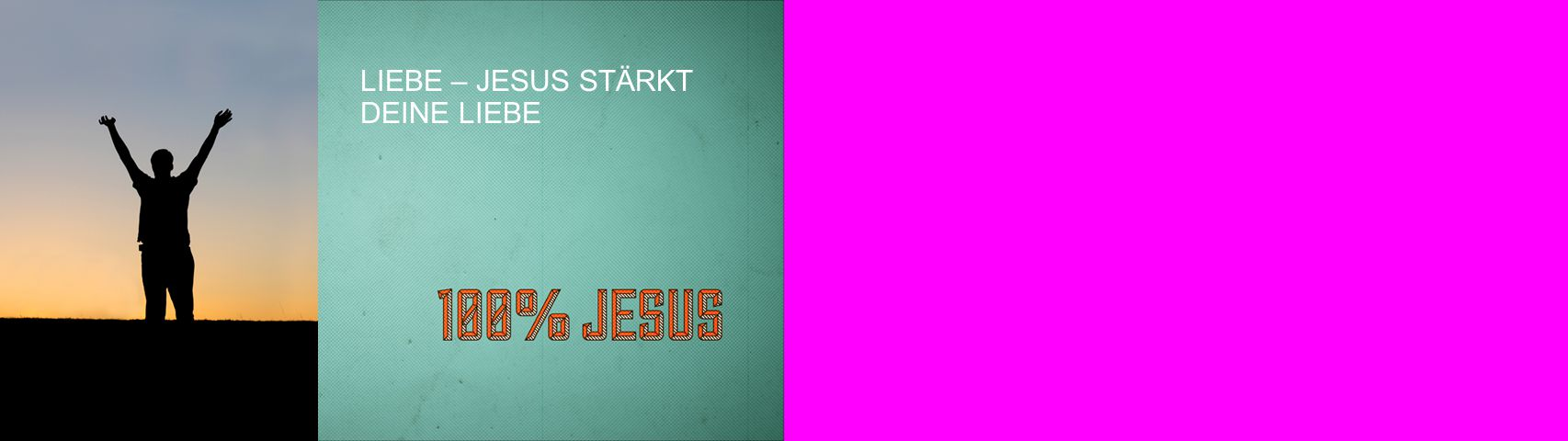 LIEBE – JESUS STÄRKT DEINE LIEBE