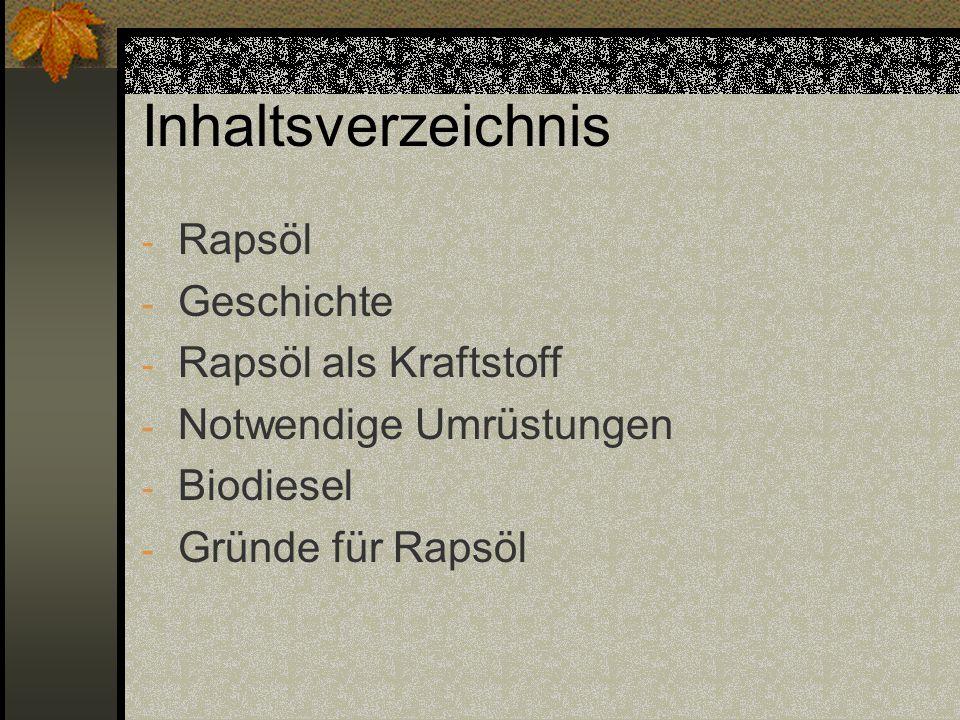 Inhaltsverzeichnis Rapsöl Geschichte Rapsöl als Kraftstoff