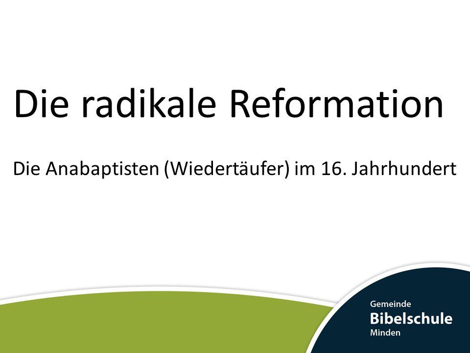Die radikale Reformation