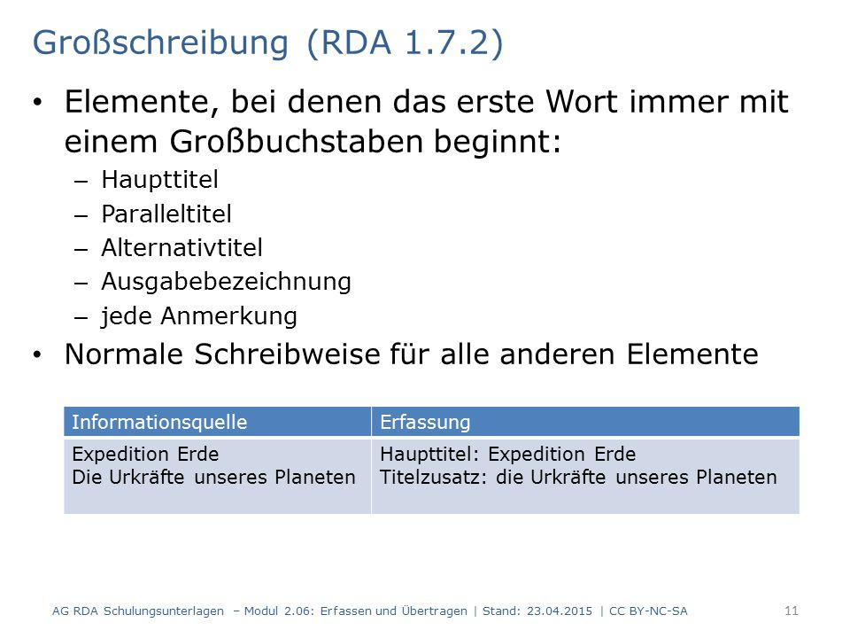 Großschreibung (RDA 1.7.2) Elemente, bei denen das erste Wort immer mit einem Großbuchstaben beginnt: