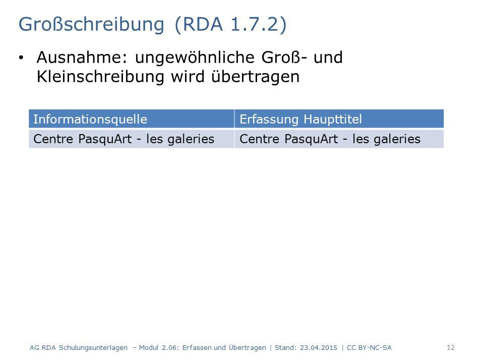 Großschreibung (RDA 1.7.2) Ausnahme: ungewöhnliche Groß- und Kleinschreibung wird übertragen. Informationsquelle.