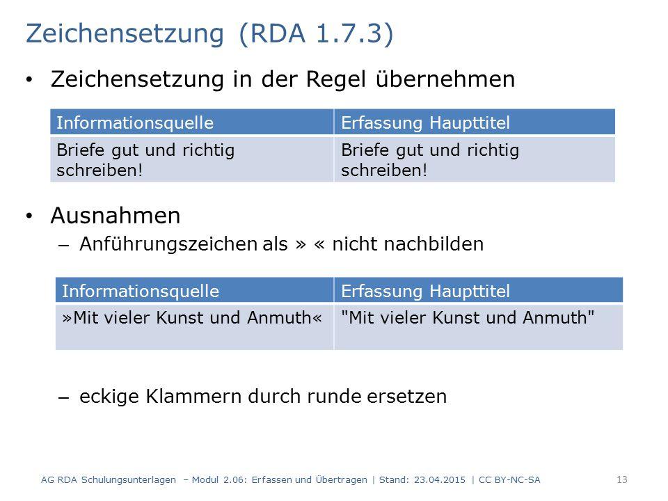 Zeichensetzung (RDA 1.7.3) Zeichensetzung in der Regel übernehmen