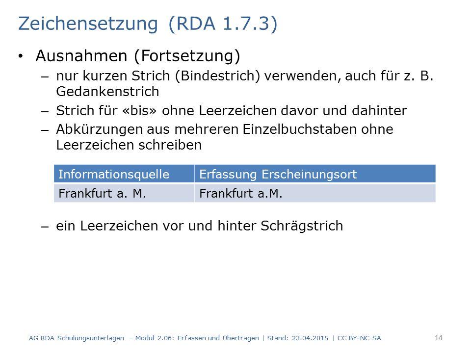 Zeichensetzung (RDA 1.7.3) Ausnahmen (Fortsetzung)