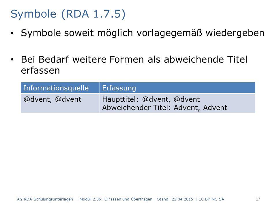 Symbole (RDA 1.7.5) Symbole soweit möglich vorlagegemäß wiedergeben