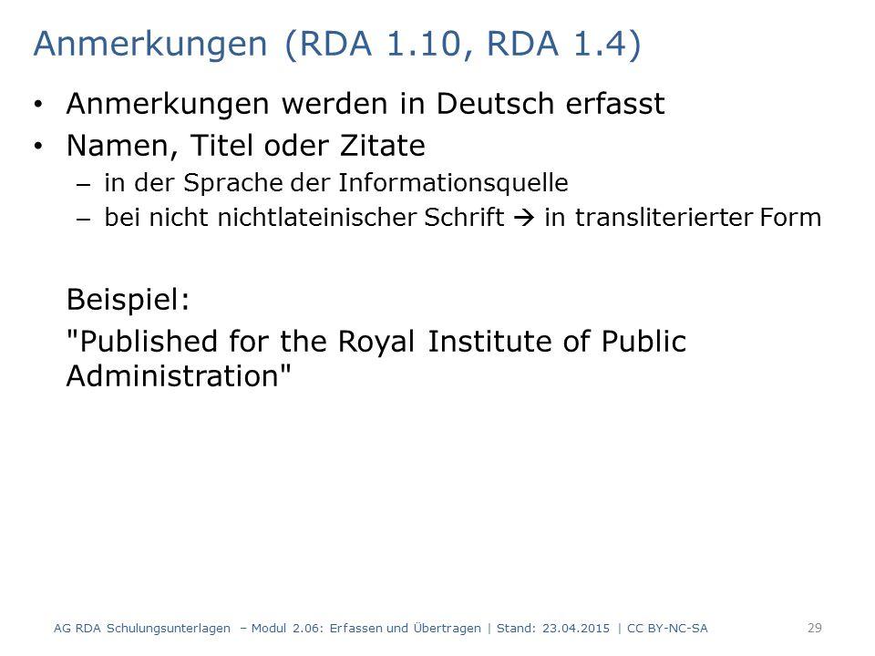 Anmerkungen (RDA 1.10, RDA 1.4) Anmerkungen werden in Deutsch erfasst