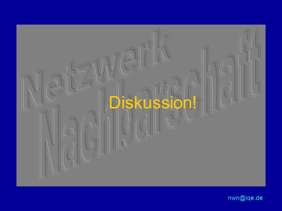 Diskussion! nwn@iqe.de