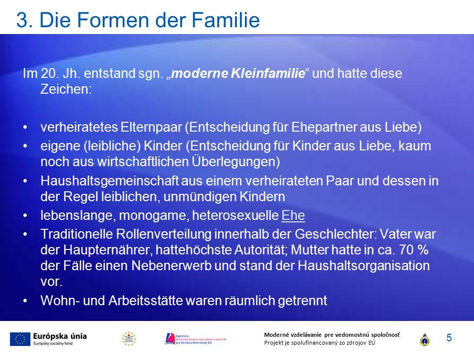 """3. Die Formen der Familie Im 20. Jh. entstand sgn. """"moderne Kleinfamilie und hatte diese Zeichen:"""