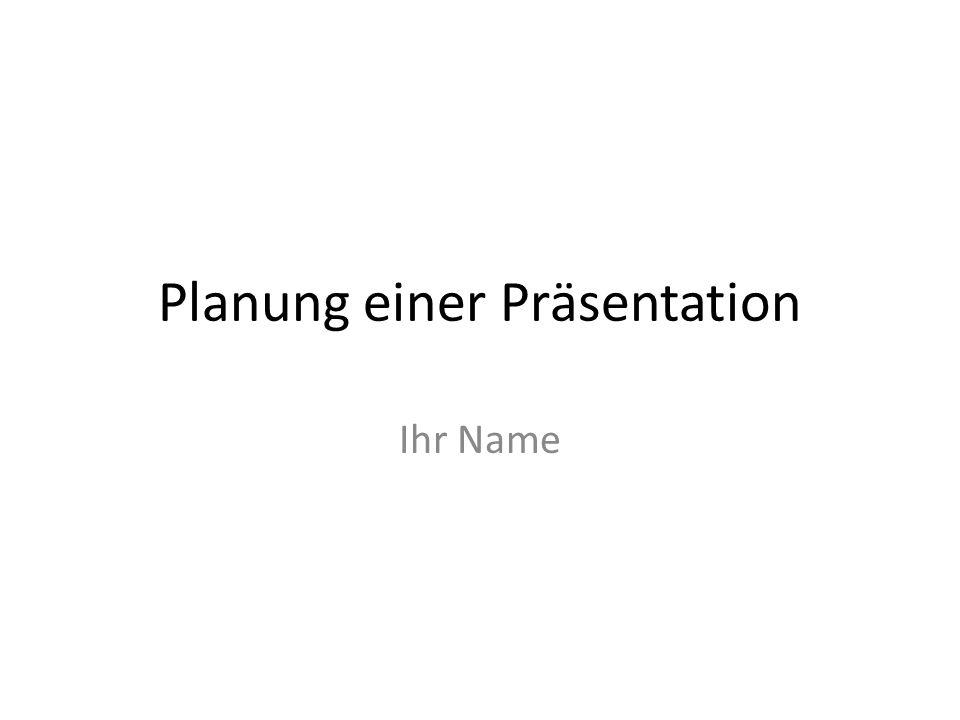 Planung einer Präsentation
