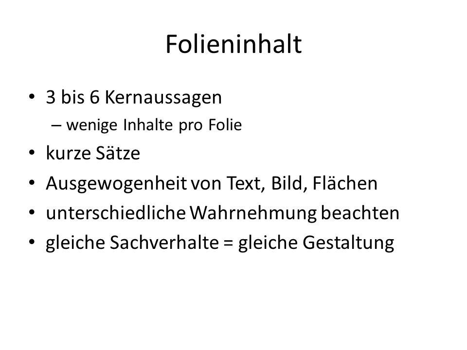 Folieninhalt 3 bis 6 Kernaussagen kurze Sätze