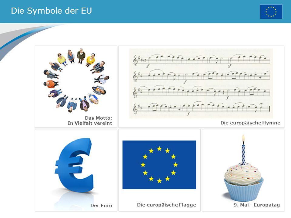 Die Symbole der EU Das Motto: In Vielfalt vereint
