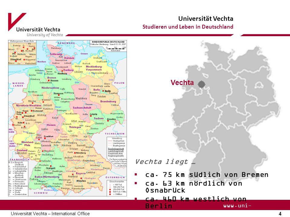 Vechta Vechta liegt … ca. 75 km südlich von Bremen.
