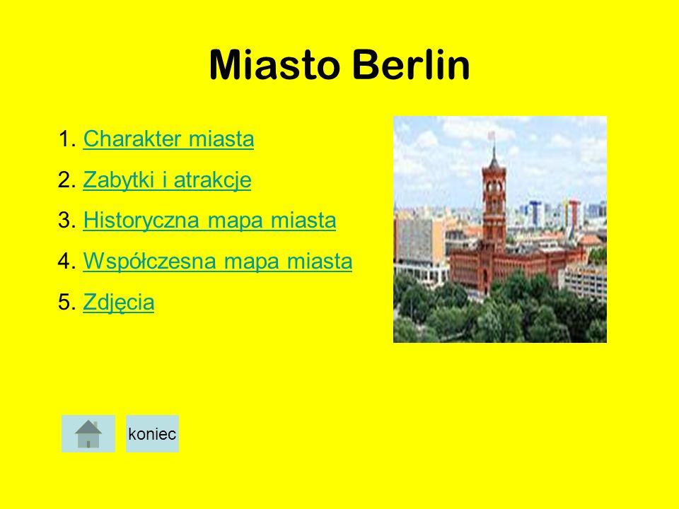 Miasto Berlin Charakter miasta Zabytki i atrakcje