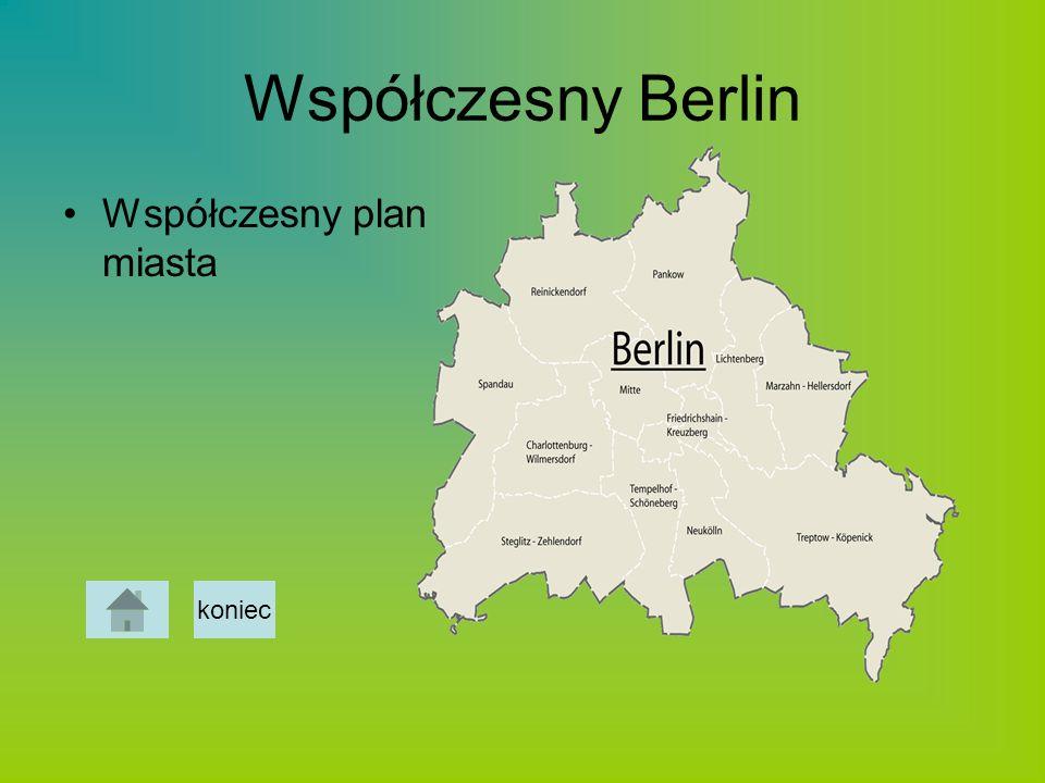 Współczesny Berlin Współczesny plan miasta koniec