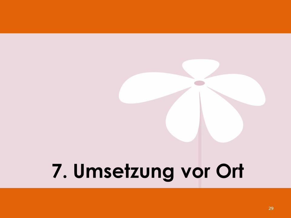 7. Umsetzung vor Ort