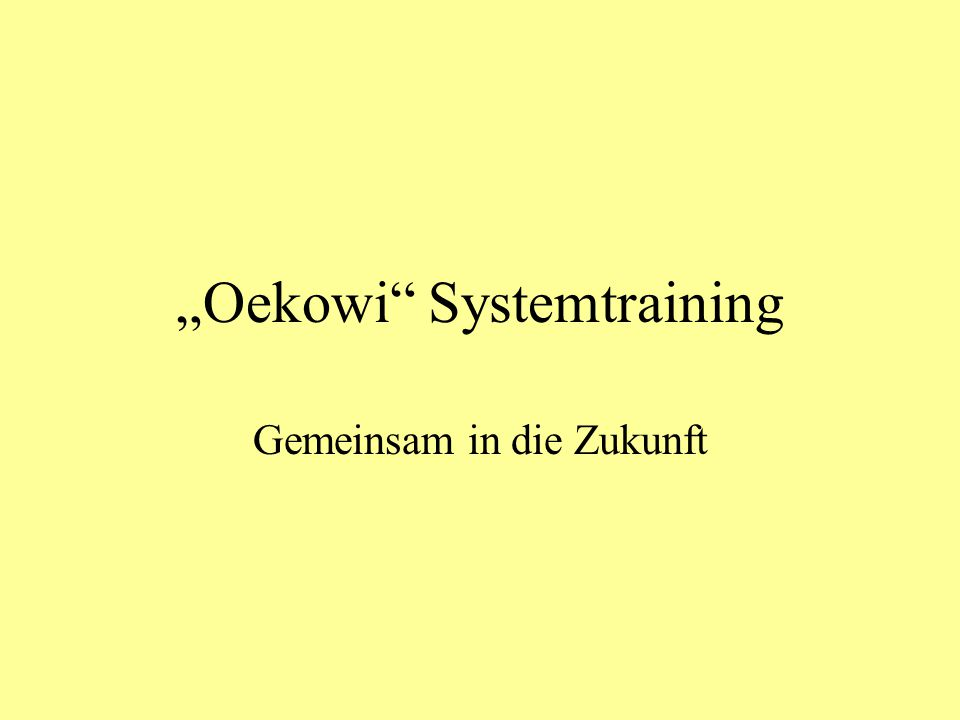 """""""Oekowi Systemtraining"""