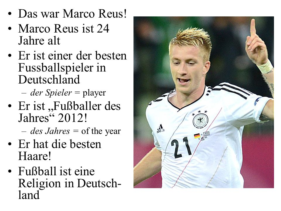 Marco Reus ist 24 Jahre alt
