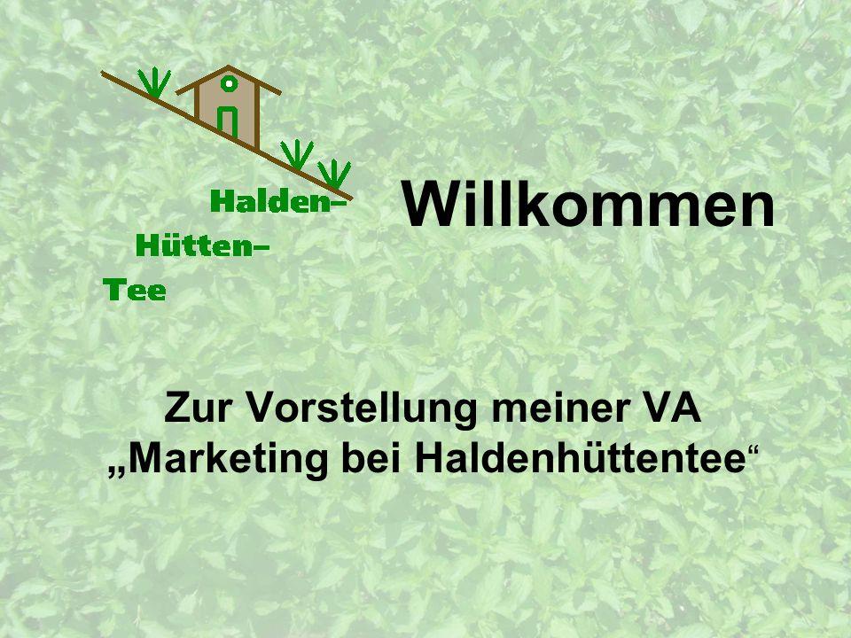 """Zur Vorstellung meiner VA """"Marketing bei Haldenhüttentee"""