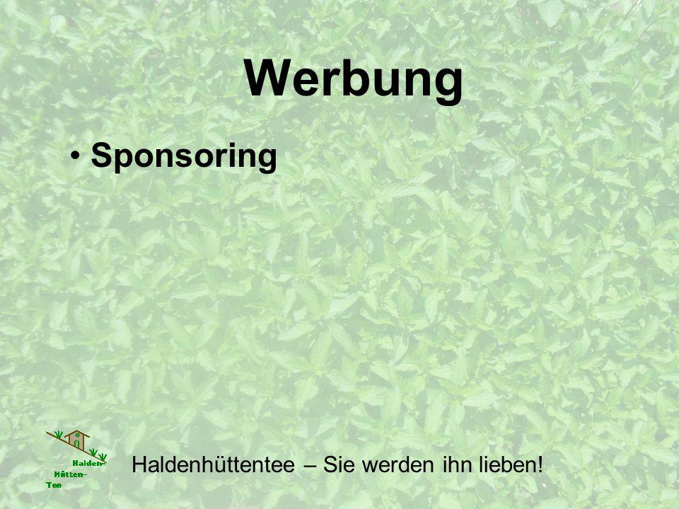 Werbung Sponsoring Haldenhüttentee – Sie werden ihn lieben!
