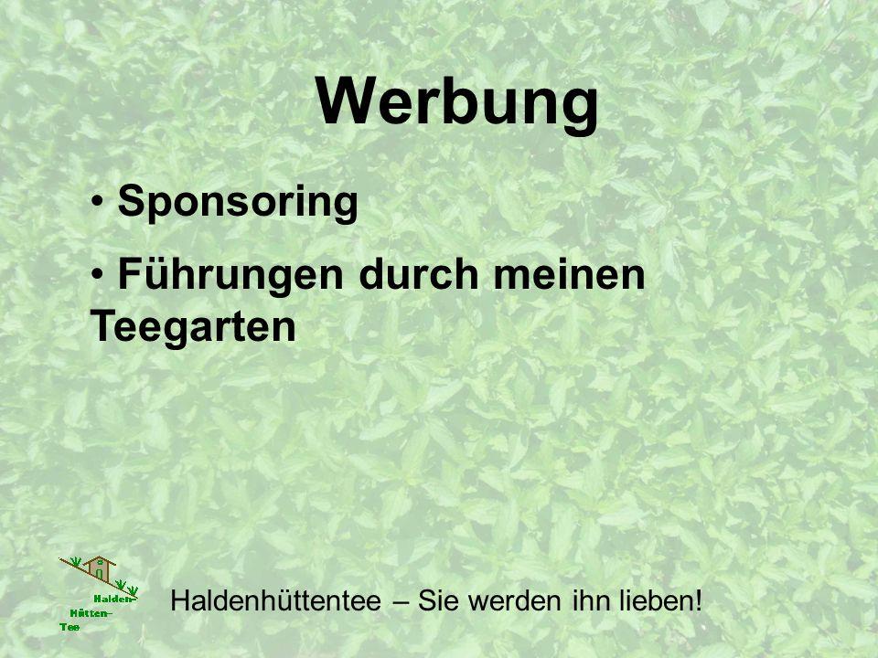 Werbung Sponsoring Führungen durch meinen Teegarten