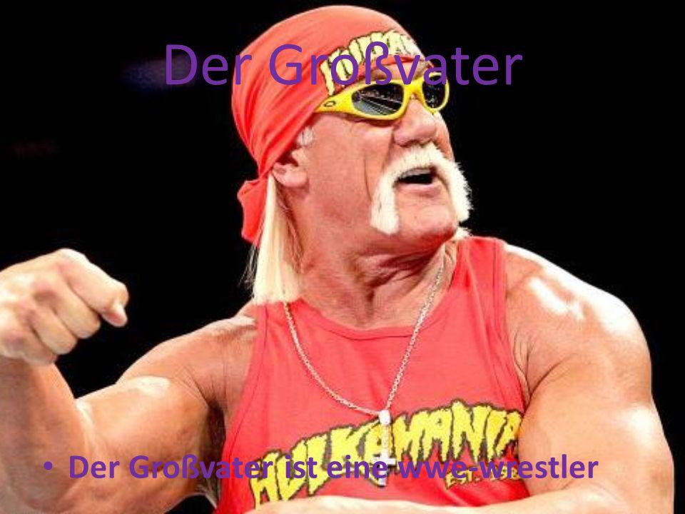 Der Großvater Der Großvater ist eine wwe-wrestler