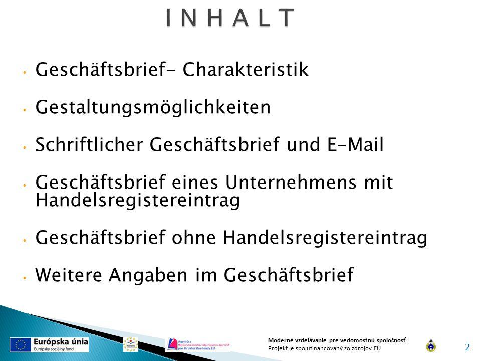 I N H A L T Geschäftsbrief- Charakteristik Gestaltungsmöglichkeiten