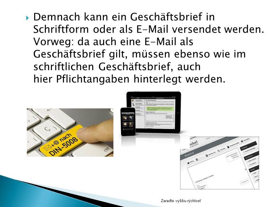 Demnach kann ein Geschäftsbrief in Schriftform oder als E-Mail versendet werden. Vorweg: da auch eine E-Mail als Geschäftsbrief gilt, müssen ebenso wie im schriftlichen Geschäftsbrief, auch hier Pflichtangaben hinterlegt werden.